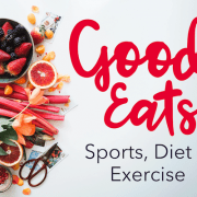 Good Eats: Sports Diet and Exercise